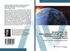 Buchcover von Gesetz über die Informationsfreiheit und die Filmindustrie in Nigeria: Fallstudie Kano