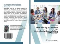 Portada del libro de Ist es stressig, ein Student der Gesundheitswissenschaften in Malaysia?
