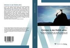 Bookcover of Christen in der Politik aktiv: