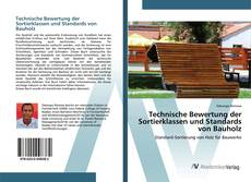Bookcover of Technische Bewertung der Sortierklassen und Standards von Bauholz