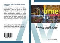 Bookcover of Grundlagen der Physik der virtuellen Raumzeit