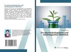 Bookcover of Ein pharmakologischer und toxikologischer Überblick