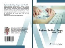 Обложка Digitales Banking - Segen oder Fluch?