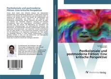 Обложка Postkoloniale und postmoderne Fiktion: Eine kritische Perspektive