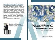 Обложка Ausländische Hilfe von IWF, Weltbank und EBWE und deren Konditionalität
