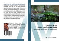 Gharial ist ein fischfressendes Krokodil kitap kapağı