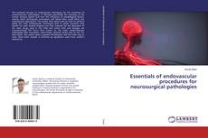 Обложка Essentials of endovascular procedures for neurosurgical pathologies