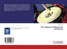 Bookcover of The Aspects of Myanmar Orchestra
