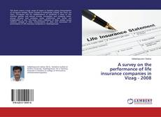 Copertina di A survey on the performance of life insurance companies in Vizag - 2008