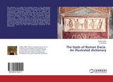 Bookcover of The Gods of Roman Dacia. An illustrated dictionary