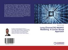 Bookcover of Long Channel DG MOSFET Modeling: A Carrier Based Approach