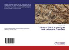 Borítókép a  Study of joints in glass-jute fiber composite laminates - hoz