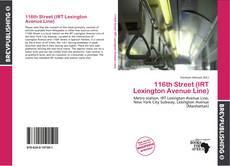 Capa do livro de 116th Street (IRT Lexington Avenue Line)