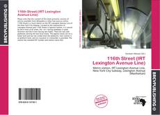 Bookcover of 116th Street (IRT Lexington Avenue Line)