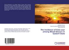 The Incidence of Kala-azar among Blood Donors in Gadarif State的封面