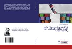 Bookcover of Indo-US nexus in post 9/11 Era: Implications for South Asian Security