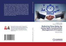 Couverture de Reducing Time Delay by Using Agile Construction Management Principles