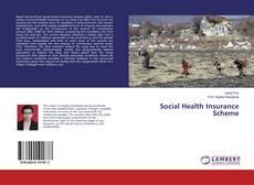 Bookcover of Social Health Insurance Scheme
