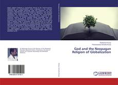 Обложка God and the Neopagan Religion of Globalization