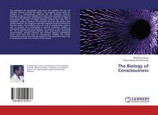 Bookcover of The Biology of Consciousness