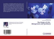 Bookcover of The Origin of Life - Abiogenesis and Symbiosis