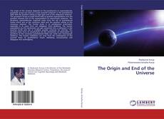 Bookcover of The Origin and End of the Universe
