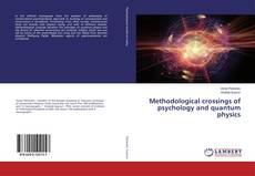 Bookcover of Methodological crossings of psychology and quantum physics