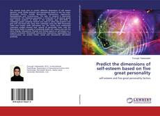 Couverture de Predict the dimensions of self-esteem based on five great personality