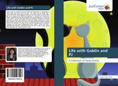 Bookcover of Life with Goblin and PJ