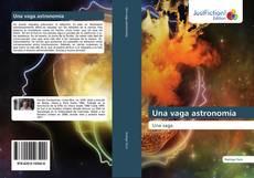 Обложка Una vaga astronomía