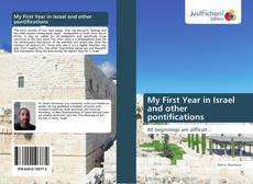 Bookcover of My First Year in Israel and other pontifications