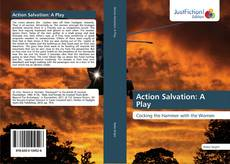 Couverture de Action Salvation: A Play