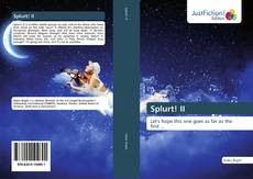 Bookcover of Splurt! II