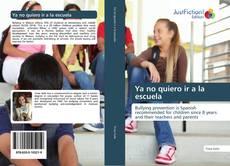 Bookcover of Ya no quiero ir a la escuela