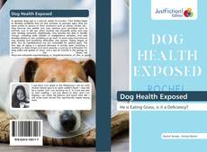 Bookcover of Dog Health Exposed