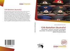 Buchcover von 12th Battalion (Australia)