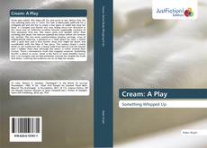 Bookcover of Cream: A Play