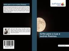 Bookcover of Grito para a Lua e outros Poemas