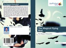 Bookcover of The Magical Flying Bird
