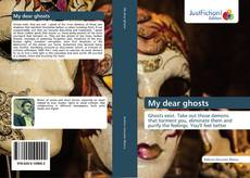 Bookcover of My dear ghosts