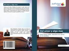 Bookcover of Del amor y algo mas