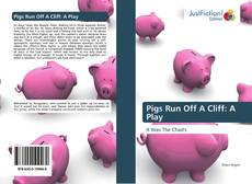 Pigs Run Off A Cliff: A Play kitap kapağı
