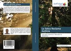 Portada del libro de La Selva Reclama Justicia