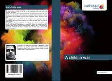 Bookcover of A child in war