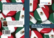 Borítókép a  Un día en la Revolución Mexicana - hoz
