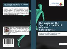 Обложка The Surrealist: The Search for the KEY of Life and Consciousness