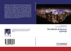 Bookcover of The World of Human Cyborgs