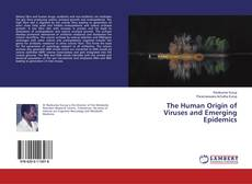 Bookcover of The Human Origin of Viruses and Emerging Epidemics