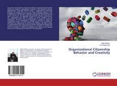Bookcover of Organizational Citizenship Behavior and Creativity