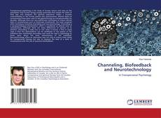 Couverture de Channeling, Biofeedback and Neurotechnology